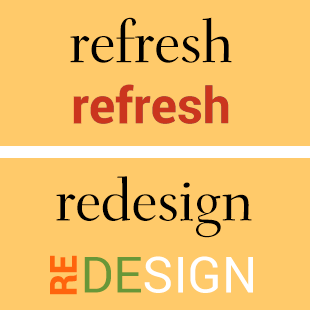 Refresh and redesign