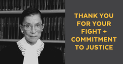 RBG - Thank you for your fight + Commitment to Justice